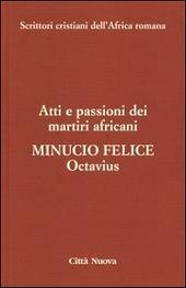 Octavius. Atti e passioni dei martiri africani. Vol. 8