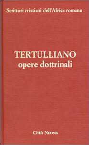 Foto Cover di Opere dottrinali. Vol. 3\1: Contro Marcione., Libro di Quinto S. Tertulliano, edito da Città Nuova