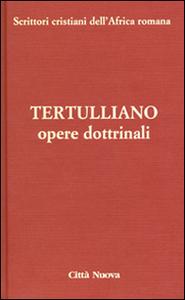 Libro Opere dottrinali. Vol. 3\1: Contro Marcione. Quinto S. Tertulliano