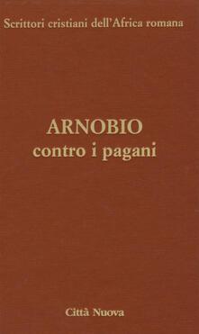 Associazionelabirinto.it Contro i pagani. Testo latino a fronte. Ediz. critica Image