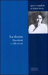 Foto Cover di La donna. Questioni e riflessioni, Libro di Edith Stein, edito da Città Nuova