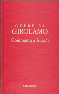 Libro Opere di Girolamo. Vol. 1: Commento a Isaia. Girolamo (san)