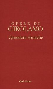 Foto Cover di Questioni ebraiche. Vol. 2, Libro di Girolamo (san), edito da Città Nuova