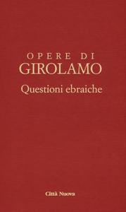 Libro Questioni ebraiche. Vol. 2 Girolamo (san)