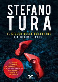 Il Il killer delle ballerine-L'ultimo ballo - Tura Stefano - wuz.it