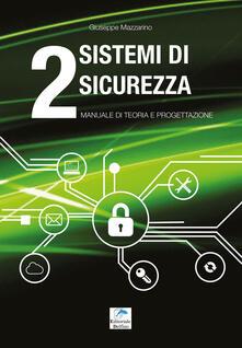 Amatigota.it Sistemi di sicurezza. Vol. 2: Manuale di teoria e progettazione. Image