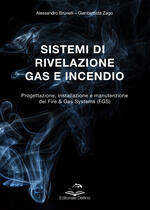 Sistemi di rivelazione gas e incendio. Progettazione, installazione e manutenzione dei Fire & Gas Systems (FGS)