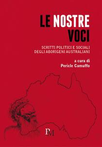Libro Le nostre voci. Scritti politici e sociali degli aborigeni australiani