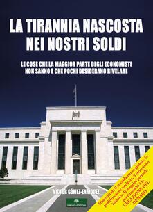 La tirannia nascosta nei nostri soldi.pdf