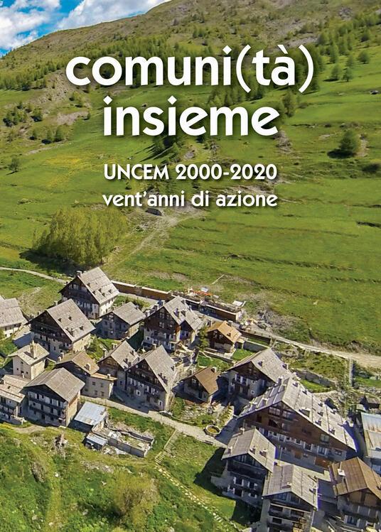 Comuni(tà) Insieme. Uncem 2000/2020. Vent'anni di azione - copertina