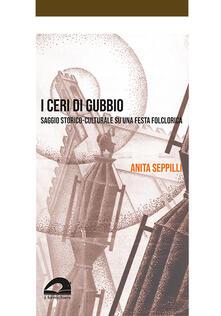 Antondemarirreguera.es I ceri di Gubbio. Saggio storico-culturale su una festa folclorica Image
