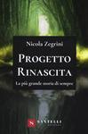 PROGETTO RINASCITA. LA PIù GRANDE STORIA DI SEMPRE di Nicola Zegrini