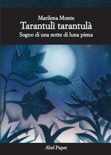 Tarantulì tarantulà. Sogno di una notte di luna piena.pdf