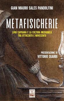 Metafisicherie. Luigi Capuana e la cultura medianica tra Ottocento e Novecento.pdf