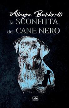 La sconfitta del cane nero, quindi la scomparsa dei disfatti e dei vinti.pdf