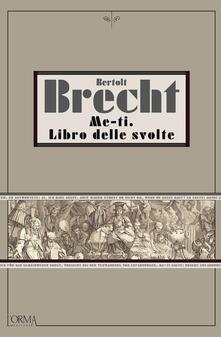 Me-ti. Libro delle svolte - Bertolt Brecht,Cesare Cases - ebook