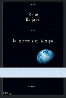 La notte dei tempi - Claudia Romagnuolo,Anna Scalpelli,René Barjavel - ebook