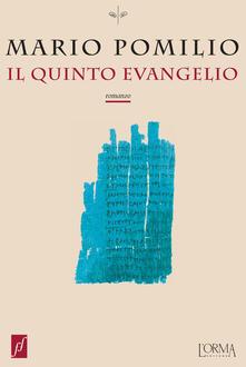 Il quinto evangelio - Mario Pomilio,Santini Wanda - ebook