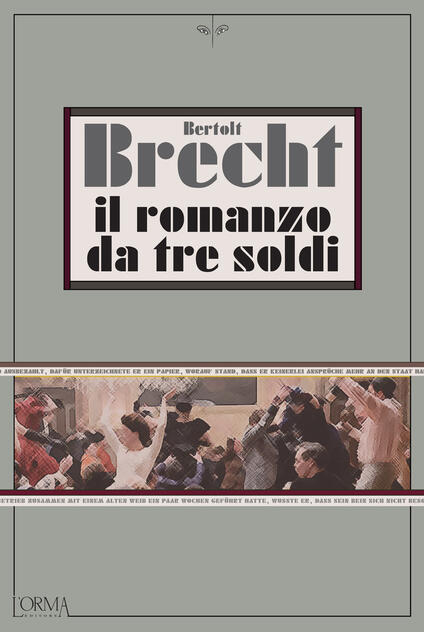 Il romanzo da tre soldi - Bertolt Brecht,Franco Fortini,Ruth Leiser - ebook