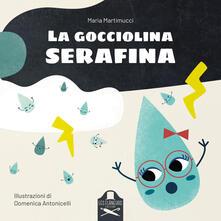 Daddyswing.es La gocciolina Serafina. Ediz. illustrata Image