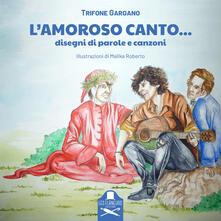Camfeed.it L' amoroso canto.... Disegni di parole e canzoni Image