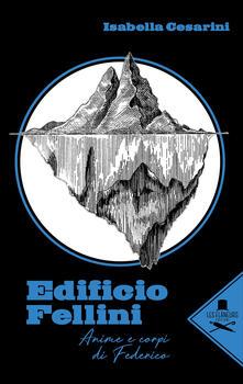 Edificio Fellini. Anime e corpi di Federico.pdf