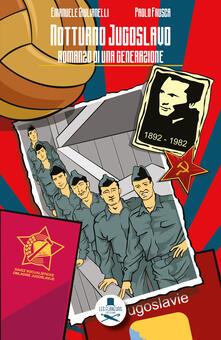Winniearcher.com Notturno jugoslavo. Romanzo di una generazione Image