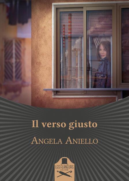 Il verso giusto - Angela Aniello - Libro - Les Flâneurs Edizioni - Bohemien  | IBS