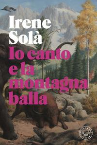 Io canto e la montagna balla - Solà Irene - wuz.it