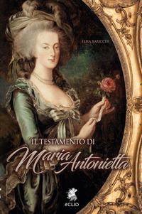 Il Il testamento di Maria Antonietta - Baricchi Elisa - wuz.it