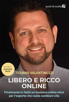 Librisulrazzismo.it Libero e ricco online. Finalmente in Italia un business online etico per l'esperto che vuole cambiare vita Image