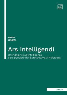 Ars intelligendi. Unindagine sullintelligenza e sul pensiero dalla prospettiva di Hofstadter.pdf