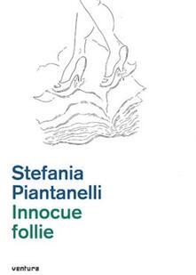 Innocue follie - Stefania Piantanelli - ebook