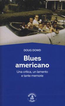 Letterarioprimopiano.it Blues for America. Una critica, un lamento e tante memorie Image