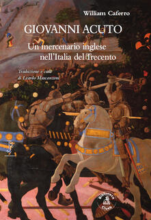 Giovanni Acuto. Un mercenario inglese nellItalia del Trecento.pdf