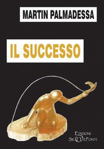 Libro Il successo Martin Palmadessa