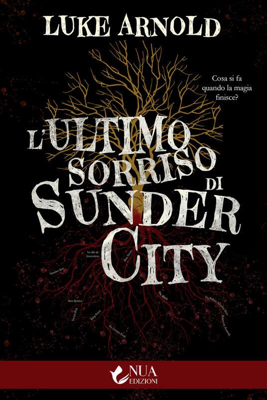 L' ultimo sorriso di Sunder City - Luke Arnold - copertina