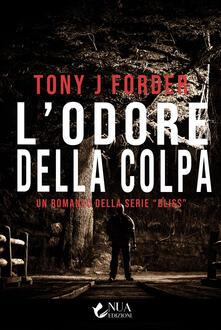 L'odore della colpa, Tony J. Forder, Nua Edizioni