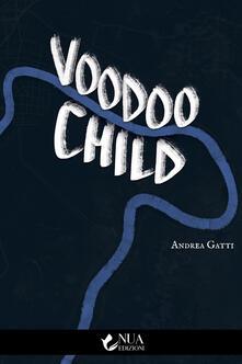 Voodoo Child - Andrea Gatti - ebook
