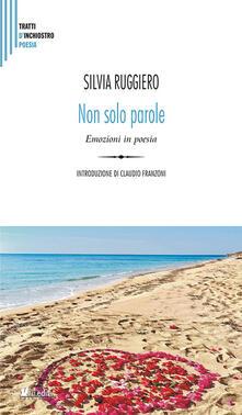 Non solo parole. Emozioni in poesia per una alfabetizzazione emotiva - Silvia Ruggiero - copertina