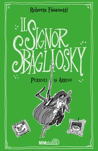 Pericoli in arrivo. Il signor Sbagliosky - Fasanotti Roberta - wuz.it
