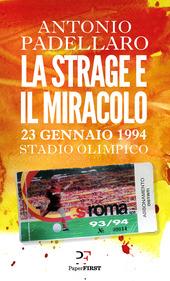 Copertina  La strage e il miracolo : 23 gennaio 1994 : la mafia all'Olimpico