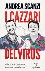 I cazzari del virus. Diario della pandemia tra eroi e chiacchieroni