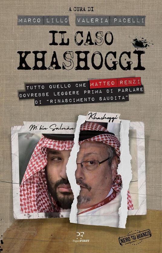 Il caso Khashoggi. Tutto quello che Matteo Renzi dovrebbe leggere prima di parlare di «rinascimento saudita» - copertina