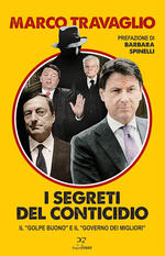 I segreti del Conticidio. Il «golpe buono» e il «governo dei migliori»