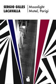 Moonlight Motel, Parigi - Sergio Gilles Lacavalla - copertina