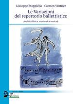 Le variazioni del repertorio ballettistico. Analisi stilistica, strutturale e musicale