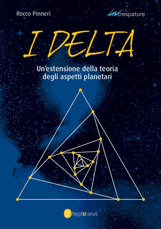 I Delta. Un'estensione della teoria degli aspetti planetari - Rocco Pinneri - copertina