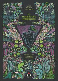Il mostruoso femminile. Il patriarcato e la paura delle donne - Jude Ellison Sady Doyle - copertina