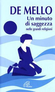 Libro Un minuto di saggezza nelle grandi religioni Anthony De Mello